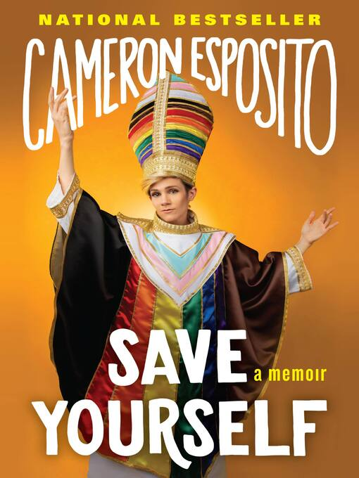 Title details for Save Yourself by Cameron Esposito - Wait list